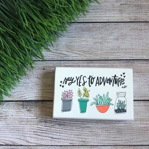 """Say Yes to Adventure"" Succulent Sign"